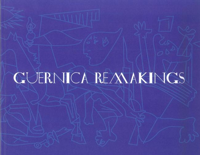 Guernica Remakings. Exhibition catalogue